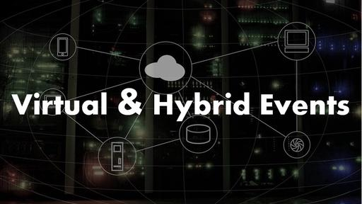 Virtual and Hybrid Events